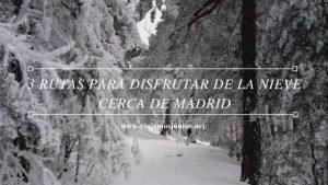 3 rutas para disfrutar de la nieve cerca de Madrid