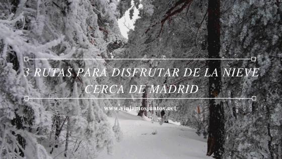 3 rutas de senderismo para disfrutar de la nieve cerca de Madrid