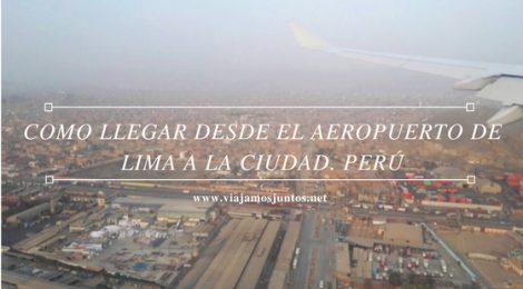 Cómo llegar desde el aeropuerto de Lima a la ciudad de la manera más segura y barata Perú #PerúJuntos