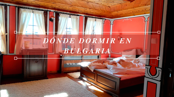Dónde dormir en Bulgaria. Tipos de alojamiento