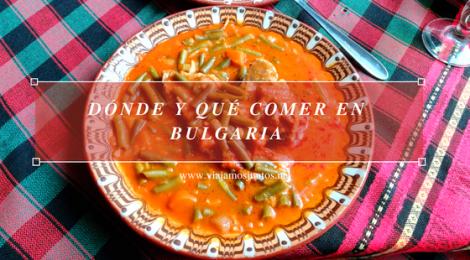 Dónde y qué comer en Bulgaria. Gastronomía de Bulgaria #BulgariaJuntos