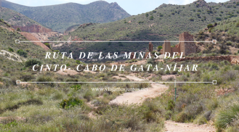 Minas de oro de Rodalquilar. Ruta de senderismo de las Minas de Cinto o de Rodalquilar, Cabo de Gata - Níjar