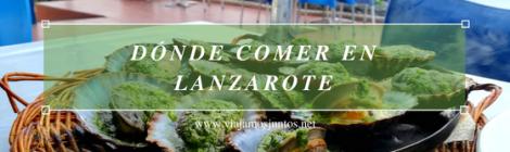Dónde comer en Lanzarote, Islas Canarias #LanzaroteJuntos Canary Islands Gastronomía