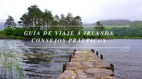 Consejos prácticas para preparar tu viaje a Irlanda. Guía de viaje de irlanda #IrlandaJuntos