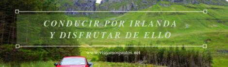 Conducir por Irlanda. Carreteras de Irlanda. #IrlandaJuntos