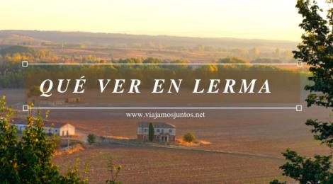 Qué ver y qué hacer en Lerma en un fin de semana Castilla y León