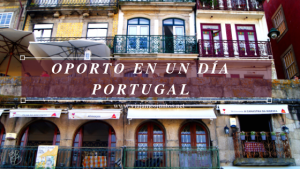 Oporto en un día. Portugal