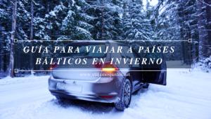 Guía para viajar a Países Bálticos en invierno