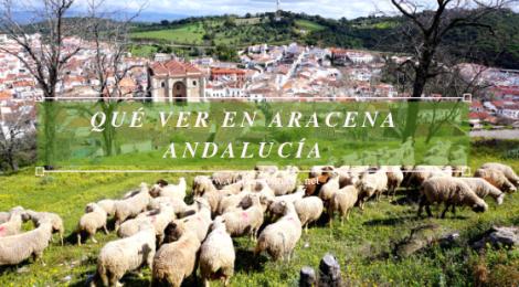 Qué ver y hacer en Aracena Provincia de Huelva Andalucía España