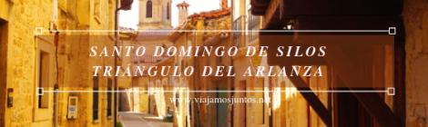 Santo Domingo de Silos Qué ver y qué hacer en el valle del Arlanza. Pueblos con encanto del Arlanza Castilla y León
