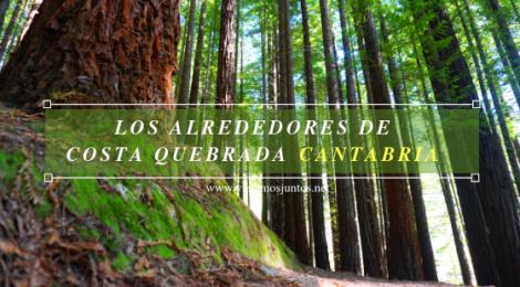 Qué ver y hacer en los alrededores de la Costa Quebrada Cantabria Spain