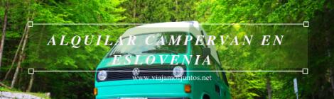 Alquilar Campervan en Eslovenia Consejos y datos prácticos #EsloveniaJuntos