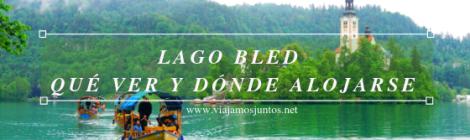 Qué ver y hacer en Eslovenia Campervan en Eslovenia Lago Bled #EsloveniaJuntos