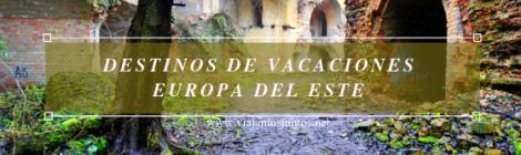 Europa del Este Destinos de vacaciones
