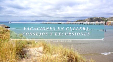 Vacaciones en Cullera: consejos prácticos y excursiones de un día.