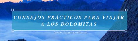 Consejos prácticos para viajar a los Dolomitas. Italia.