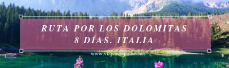 Ruta por los Dolomitas. Italia