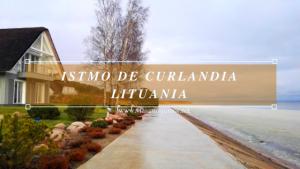 Qué ver en el Istmo de Curlandia. Lituania