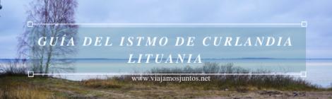 Guía práctica para viajara al istmo de Curlandia. Lituania