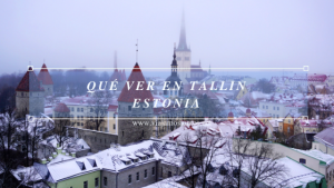 Qué ver en Tallin. Estonia