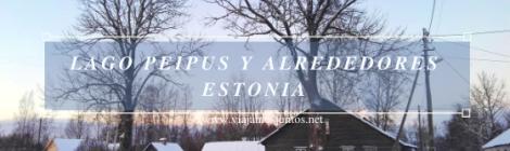 Qué ver en el Lago Peipus y alrededores
