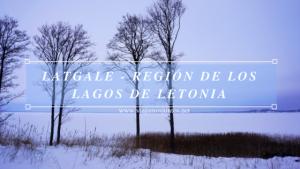 Latgale - región de los lagos de Letonia