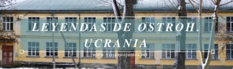 Leyendas de Ostroh, Ucrania.