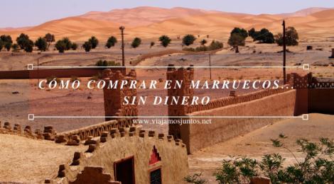 Cómo comprar en Marruecos sin dinero.