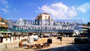Pueblos con encanto de la Comunidad de Madrid