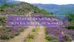 Etapas de la GR 303. Sierra Norte de Madrid