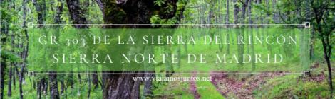 GR 303 - Gran ruta circular en la Sierra del Rincón, Sierra Norte de Madrid, Comunidad de Madrid. Consejos prácticos.