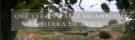 Valle de Amblés y Sierra de Ávila.