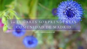 10 lugares sorprendentes de la Comunidad de Madrid