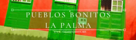 Pueblos bonitos de La Palma.