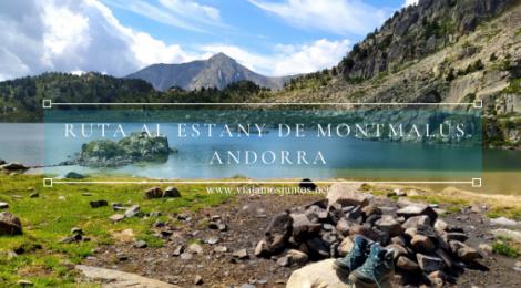 Ruta del estany y refugio de Montmalús, Andorra.