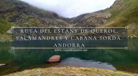 Estanys de Querol, Salamandres y Cabana Sorda, Andorra.