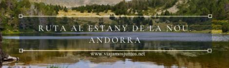 Ruta del Estany de la Nou, Andorra.