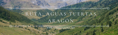 Ruta de senderismo del Valle de Aguas Tuertas, Huesca, Jacetania, Aragón.