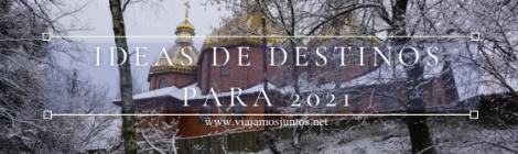 Ideas de destinos para 2021.