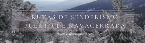 Rutas de senderismo desde Puerto de Navacerrada. Nieve e invierno. Madrid