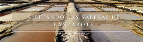 Caminando entre las salinas de Lanzarote.