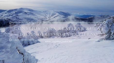 Consejos para realizar rutas de senderismo en invierno (para principiantes).