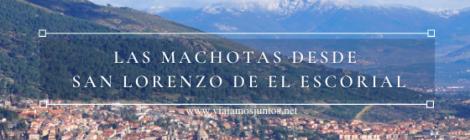 Ruta de las Machotas desde San Lorenzo de El Escorial.