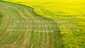 Rutas para aventureros cerca de San Martín de la Vega