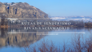 Rutas de senderismo en Rivas-Vaciamadrid