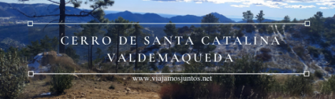 Ruta del Cerro de Santa Catalina, Valdemaqueda.