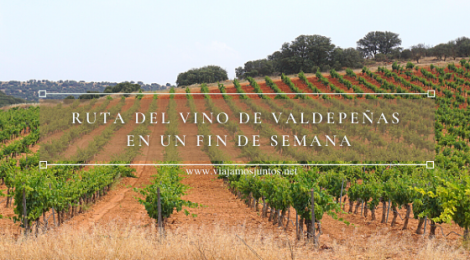 Qué ver en la Ruta del Vino de Valdepeñas, Castilla-la Mancha.