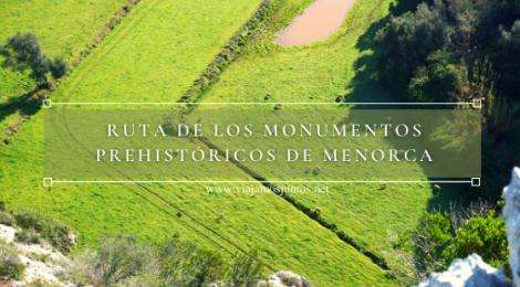 Ruta por monumentos prehistóricos de Menorca.