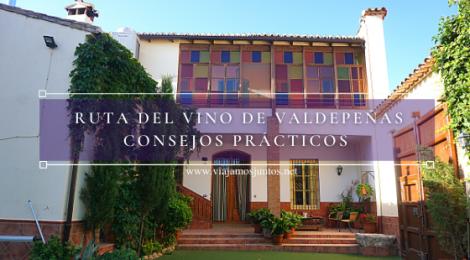Ruta del Vino de Valdepeñas, consejos prácticos. Castilla-La Mancha.