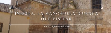 Qué ver en Iniesta, Ruta del Vino de la Manchuela, Castilla-La Mancha.